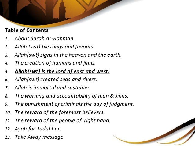 Table of Contents 1. About Surah Ar-Rahman. 2. Allah (swt) blessings and favours. 3. Allah(swt) signs in the heaven and th...