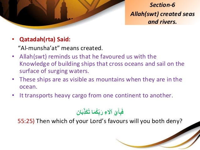 """• Qatadah(rta) Said: """"Al-munsha'at"""" means created. • Allah(swt) reminds us that he favoured us with the Knowledge of build..."""