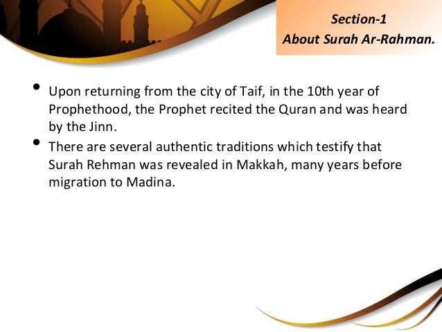 • Upon returning from the city of Taif, in the 10th year of Prophethood, the Prophet recited the Quran and was heard by th...