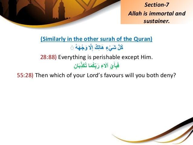 (Similarly in the other surah of the Quran) ُِّلكِّءْيَشِّكِلاَهََِّّلِإُِّهَهْجَوَِّۚ 28:88...