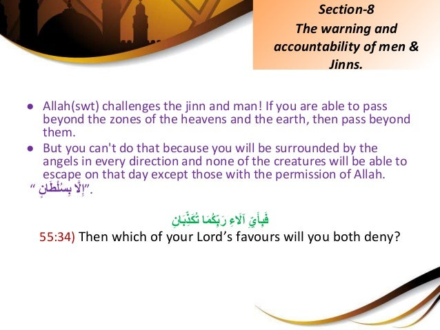● Allah(swt) challenges the jinn and man! If you are able to pass beyond the zones of the heavens and the earth, then pass...