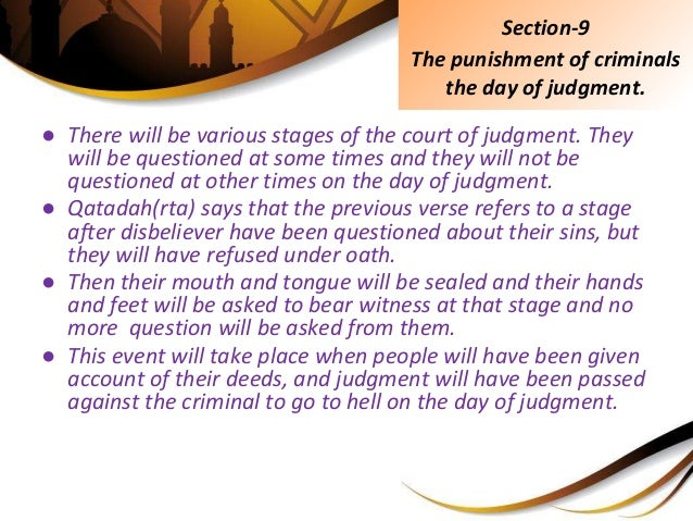 ● There will be various stages of the court of judgment. They will be questioned at some times and they will not be questi...