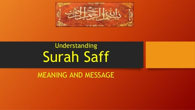 Understanding Surah Saff MEANING AND MESSAGE