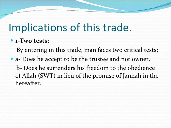 Implications of this trade. <ul><li>1-Two tests :  </li></ul><ul><li>By entering in this trade, man faces two critical tes...