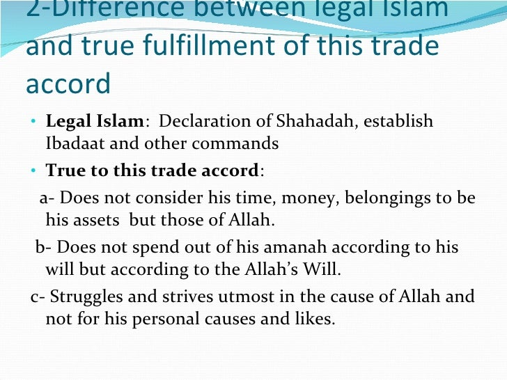 2-Difference between legal Islam and true fulfillment of this trade accord <ul><li>Legal Islam :  Declaration of Shahadah,...