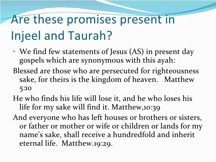 Are these promises present in Injeel and Taurah? <ul><li>We find few statements of Jesus (AS) in present day gospels which...
