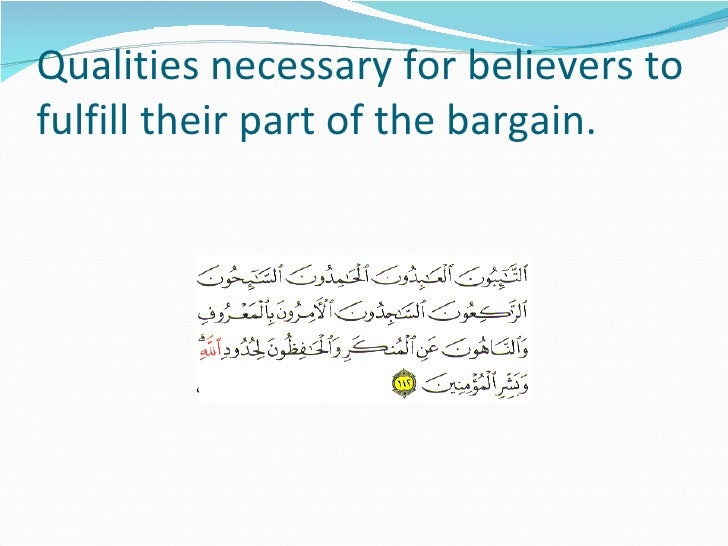 Qualities necessary for believers to fulfill their part of the bargain.