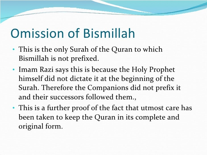 Omission of Bismillah <ul><li>This is the only Surah of the Quran to which Bismillah is not prefixed.  </li></ul><ul><li>I...