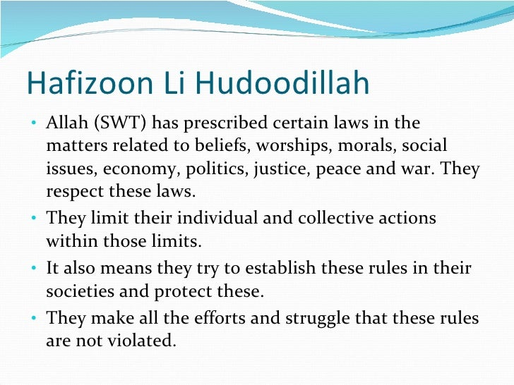 Hafizoon Li Hudoodillah <ul><li>Allah (SWT) has prescribed certain laws in the matters related to beliefs, worships, moral...