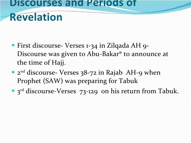 Discourses and Periods of Revelation <ul><li>First discourse- Verses 1-34 in Zilqada AH 9- Discourse was given to Abu-Baka...