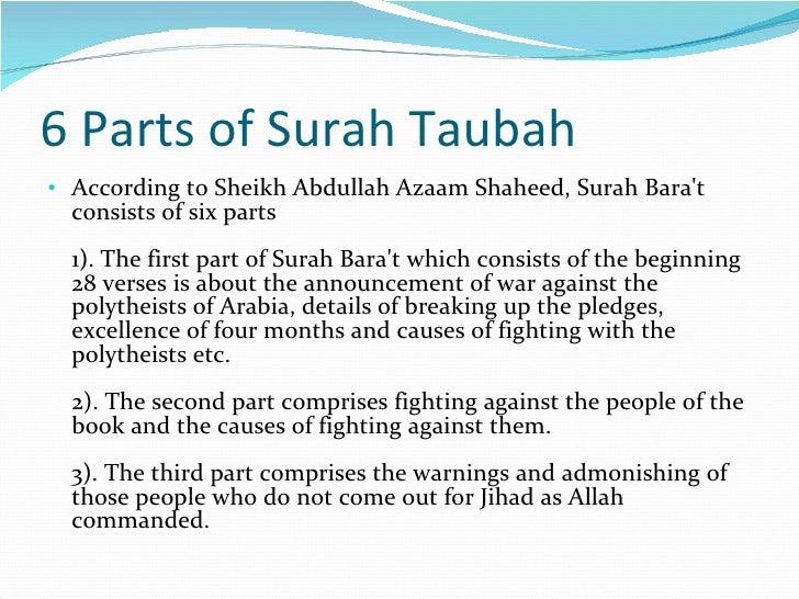 6 Parts of Surah Taubah <ul><li>According to Sheikh Abdullah Azaam Shaheed, Surah Bara't consists of six parts 1). The fir...