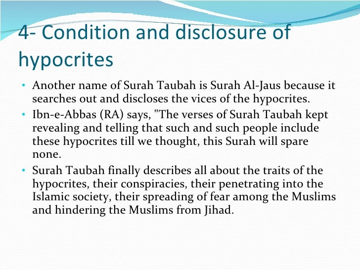 4- Condition and disclosure of hypocrites <ul><li>Another name of Surah Taubah is Surah Al-Jaus because it searches out an...