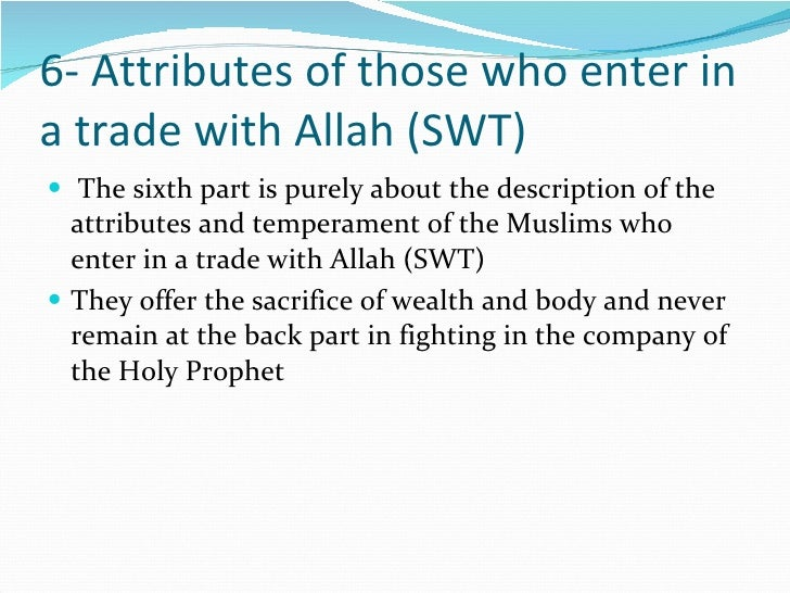 6- Attributes of those who enter in a trade with Allah (SWT) <ul><li>The sixth part is purely about the description of the...