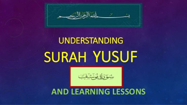 UNDERSTANDING SURAH YUSUF AND AND LEARNING LESSONS