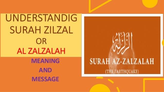 UNDERSTANDIG SURAH ZILZAL OR AL ZALZALAH MEANING AND MESSAGE