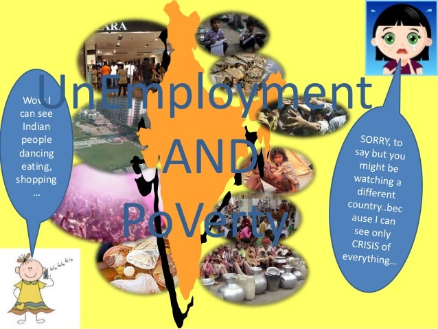 Wow I can see Indian people dancing eating, shopping … UnEmployment AND PoVerty