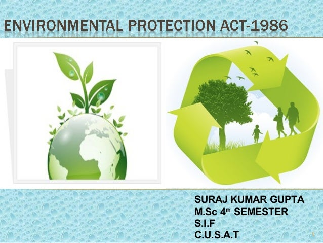 1 discuss how the environment acts does Summaries of environmental laws and eos the following laws and eos help to protect human health and the environment epa is charged with administering all or a part of each.