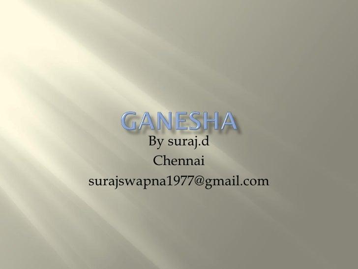 By suraj.d           Chennai surajswapna1977@gmail.com
