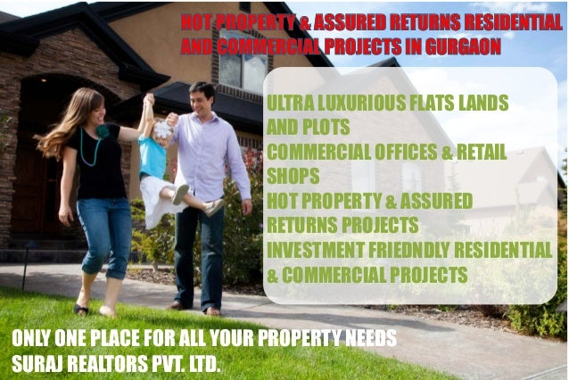 HOT PROPERTY & ASSURED RETURNS RESIDENTIAL                  AND COMMERCIAL PROJECTS IN GURGAON                           U...