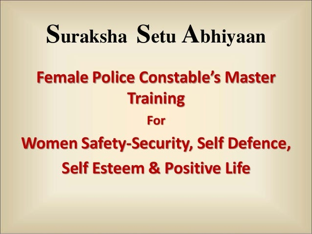 Suraksha Setu Abhiyaan Female Police Constable's Master Training For Women Safety-Security, Self Defence, Self Esteem & Po...