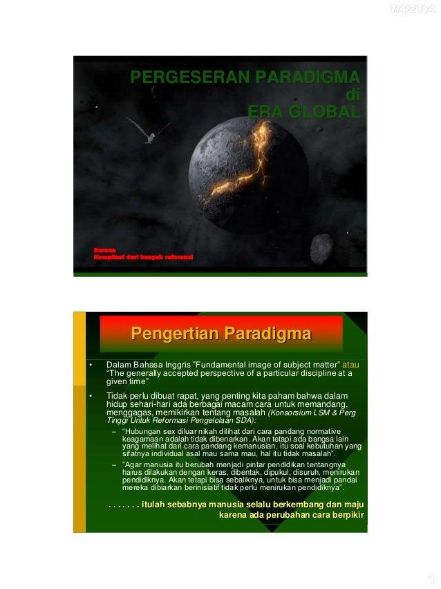 """7/4/2014 1 PERGESERAN PARADIGMA di ERA GLOBAL Surana Kompilasi dari banyak referensi • Dalam Bahasa Inggris """"Fundamental i..."""
