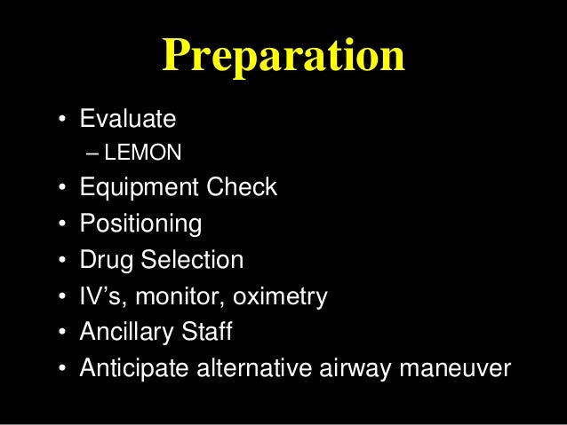 Preoxygenation • 100% O2 for 5 minutes of 5 vital capacity breaths can theoretically permit 3-5 minutes of apnea before de...