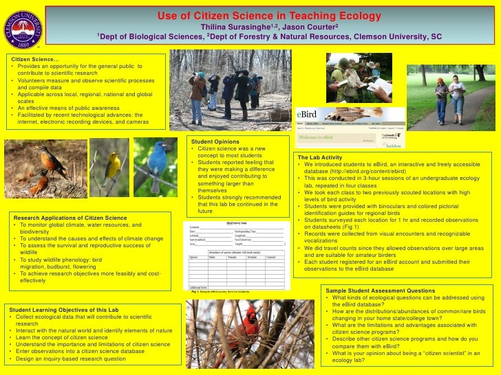 Use of Citizen Science in Teaching Ecology  ThilinaSurasinghe1,2, Jason Courter21Dept of Biological Sciences, 2Deptof Fore...