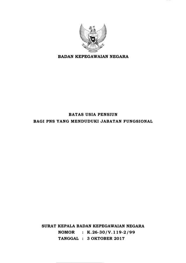 BADAN KEPEGAWAIAN NEGARA BATAS USIA PENSIUN BAGI PNS YANG MENDUDUKI JABATAN FUNGSIONAL SURAT KEPALA BADAN KEPEGAWAIAN NEGA...