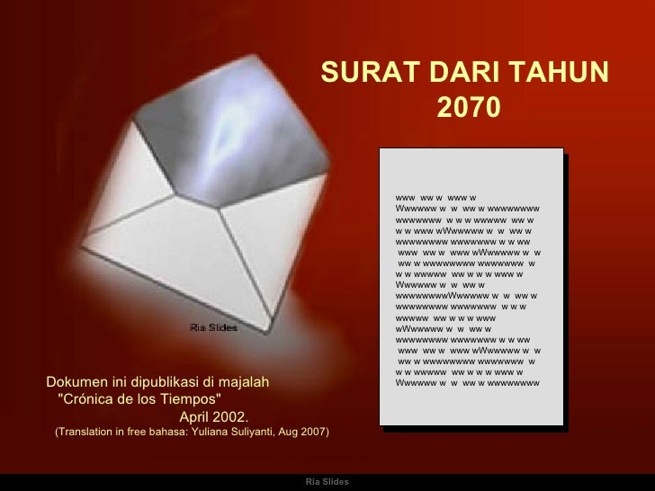 Ria Slides SURAT DARI TAHUN  2070 www  ww w  www w Wwwwww w  w  ww w wwwwwwww wwwwwww  w w w wwwww  ww w w w www wWwwwww w...