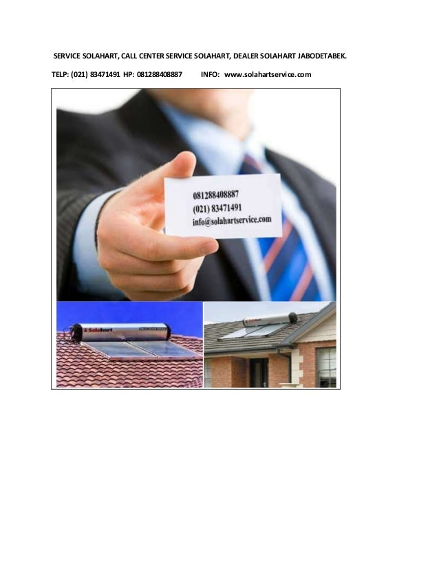SERVICE SOLAHART, CALL CENTER SERVICE SOLAHART, DEALER SOLAHART JABODETABEK. TELP: (021) 83471491 HP: 081288408887 INFO: w...