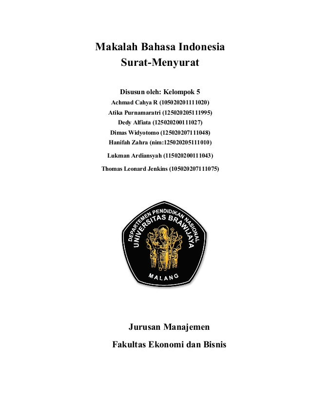 Makalah Bahasa Indonesia    Surat-Menyurat       Disusun oleh: Kelompok 5    Achmad Cahya R (105020201111020)   Atika Purn...