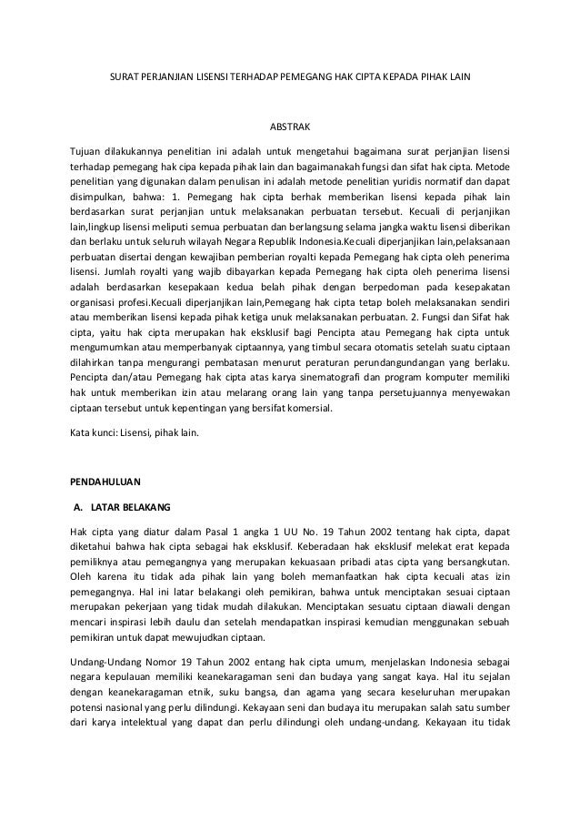 SURAT PERJANJIAN LISENSI TERHADAP PEMEGANG HAK CIPTA KEPADA PIHAK LAIN ABSTRAK Tujuan dilakukannya penelitian ini adalah u...
