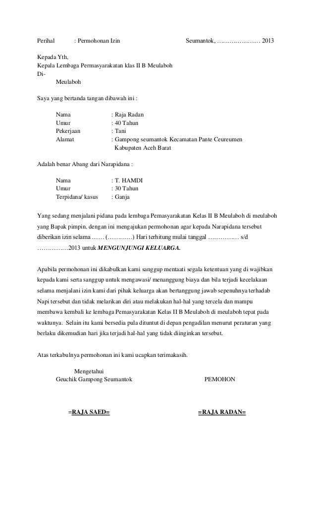 Perihal  : Permohonan Izin  Seumantok, ………………… 2013  Kepada Yth, Kepala Lembaga Permasyarakatan klas II B Meulaboh DiMeula...