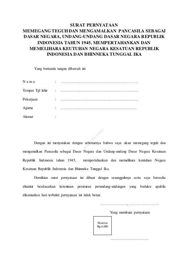 SURAT PERNYATAAN MEMEGANG TEGUHDAN MENGAMALKAN PANCASILA SEBAGAI DASAR NEGARA, UNDANG-UNDANG DASAR NEGARA REPUBLIK INDONES...