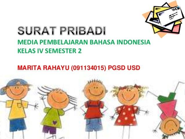 MEDIA PEMBELAJARAN BAHASA INDONESIAKELAS IV SEMESTER 2MARITA RAHAYU (091134015) PGSD USD