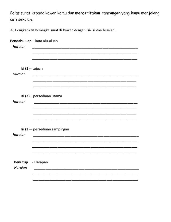 Balas surat kepada kawan kamu dan menceritakan rancangan yang kamu menjelangcuti sekolah.A. Lengkapkan kerangka surat di b...