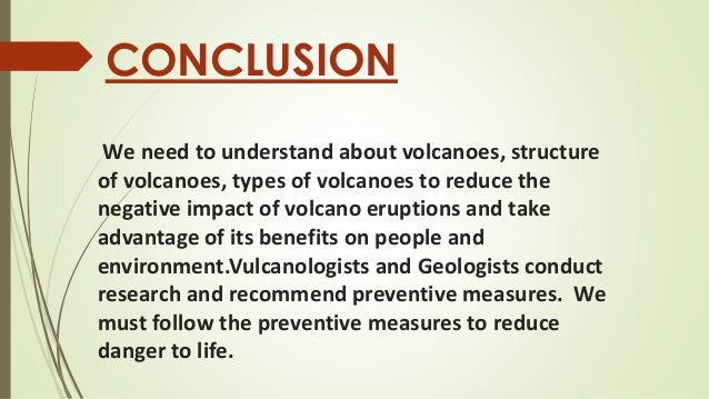 volcano essay conclusion Yellowstone supervolcano the volcano concerned and shows consideration of the activity and current issues of the volcano to improve the essay should show.