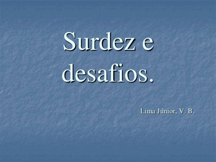 Surdez edesafios.       Lima Júnior, V. B.