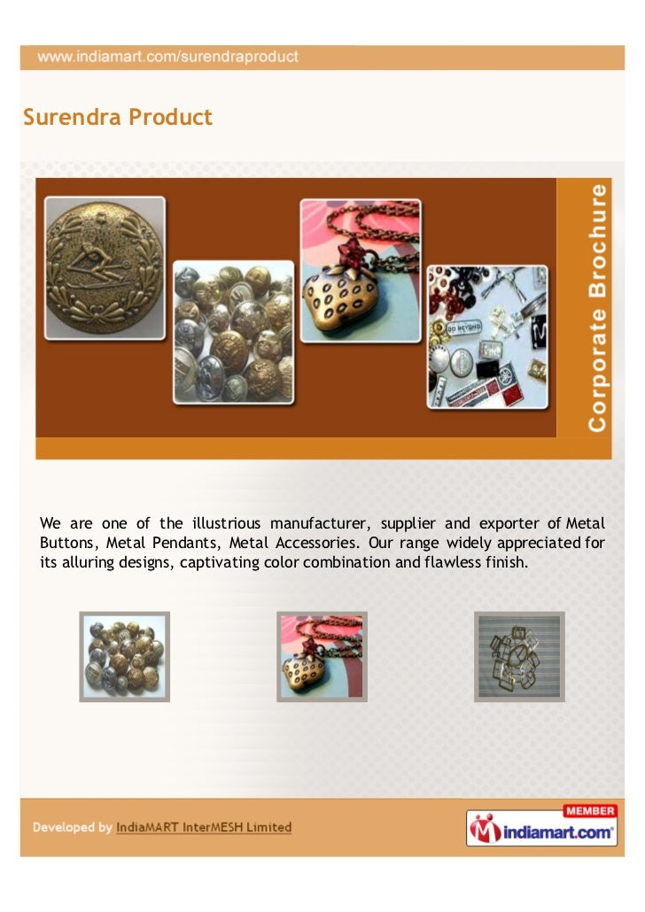 Surendra Product We are one of the illustrious manufacturer, supplier and exporter of Metal Buttons, Metal Pendants, Metal...