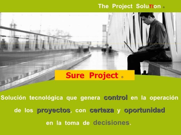 The   Project   Solu TI on      Solución  tecnológica  que  genera  control   en  la  operación  de  los  proyectos ,  co...