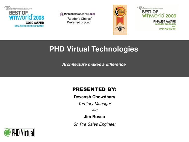 """""""Reader's Choice""""<br />Preferred product<br />PHD Virtual Technologies<br />Architecture makes a difference<br />PRESENTED..."""