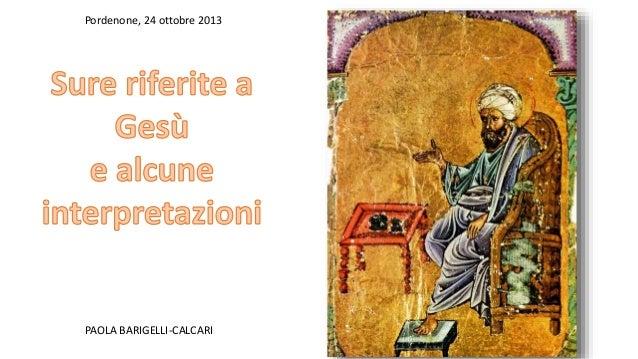 Pordenone, 24 ottobre 2013  PAOLA BARIGELLI-CALCARI