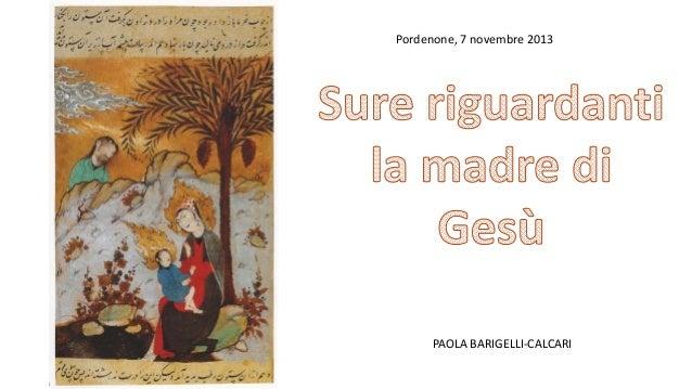 Pordenone, 7 novembre 2013  PAOLA BARIGELLI-CALCARI