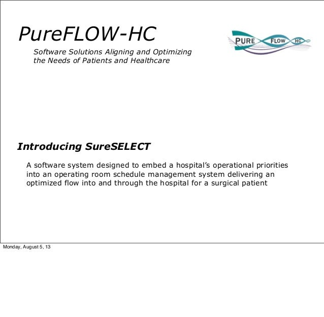 PureFLOW-HC Software Solutions Aligning and Optimizing the Needs of Patients and Healthcare Introducing SureSELECT A softw...