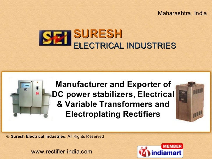 Manufacturer and Exporter of DC power stabilizers, Electrical & Variable Transformers and Electroplating Rectifiers ©  Sur...