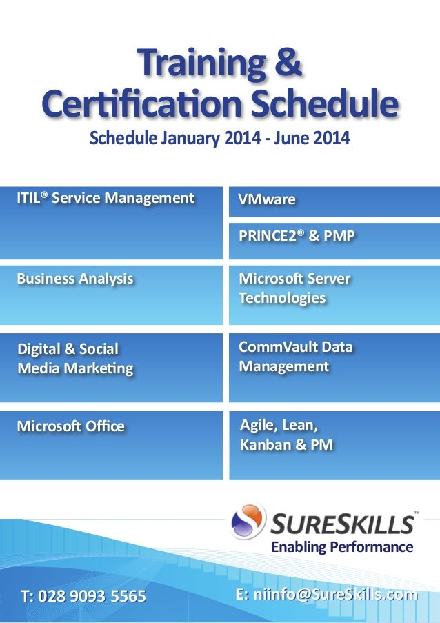 Training & Certification Schedule Schedule January 2014 - June 2014  ITIL® Service Management  VMware PRINCE2® & PMP  Busi...