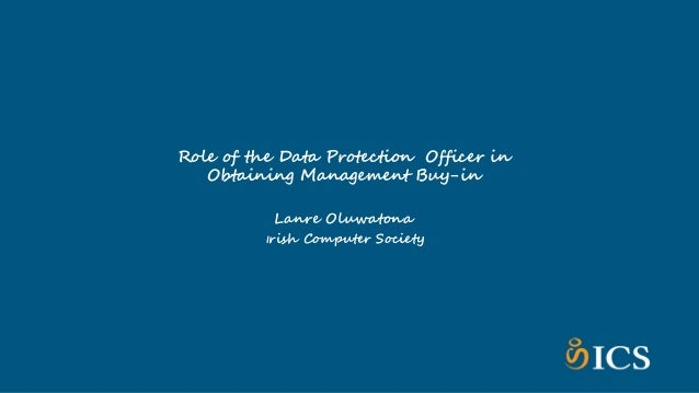 Reasons for Lack of DP Buy-in • Organizational culture and attitudes towards Data Protection • Negative perception of Data...
