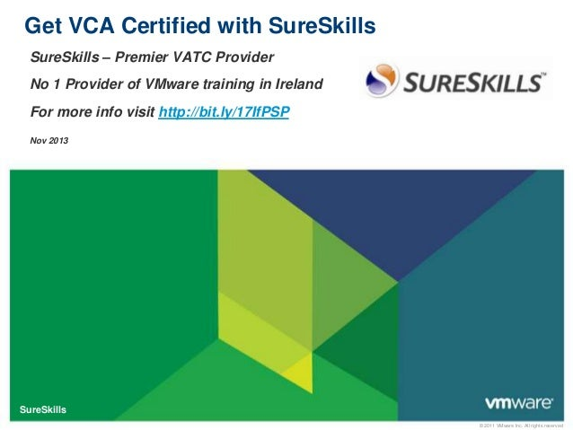 Get VCA Certified with SureSkills SureSkills – Premier VATC Provider No 1 Provider of VMware training in Ireland For more ...