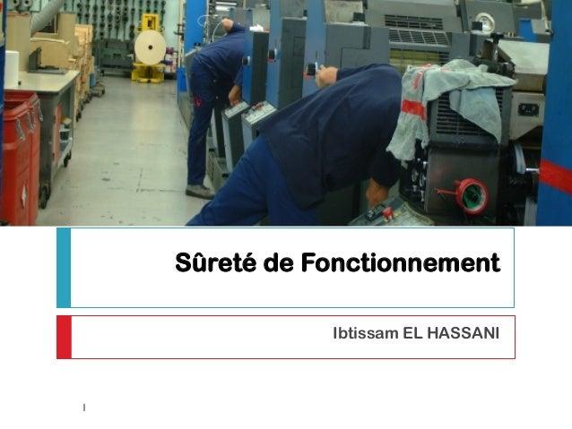 Sûreté de Fonctionnement (Complément du Cours) Ibtissam EL HASSANI 1