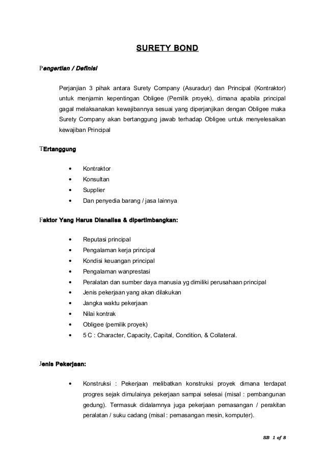 SURETY BOND Pengertian / Definisi Perjanjian 3 pihak antara Surety Company (Asuradur) dan Principal (Kontraktor) untuk men...
